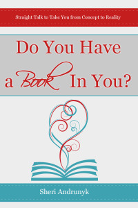2015 - Do you have a book in you - Sheri Andrunyk