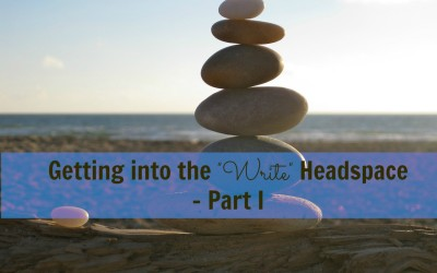 "Getting into the ""Write"" Headspace: Part I"