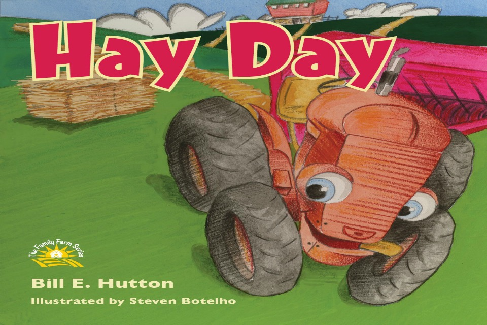 I C Publishing Introduces Bill E. Hutton, Author of Hay Day: The Family Farm Series