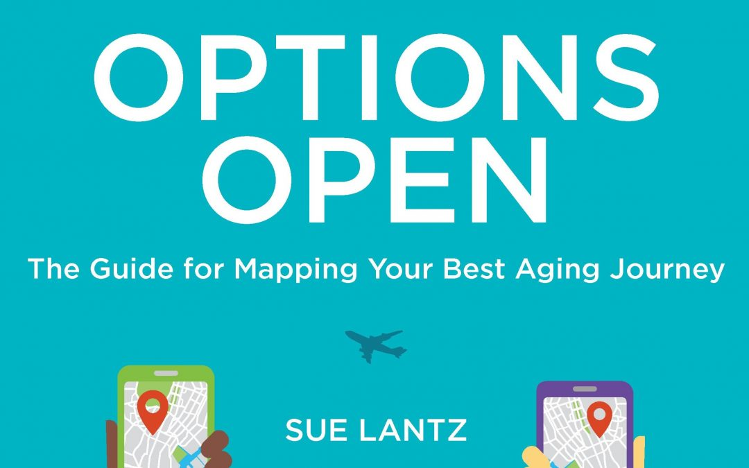A Timely Publication – Mapping Your Best Aging Journey